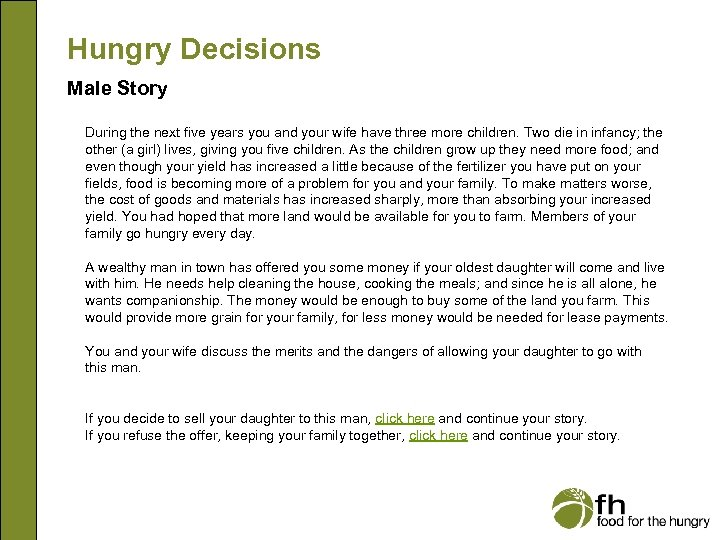Hungry Decisions Male Story During the next five years you and your wife have