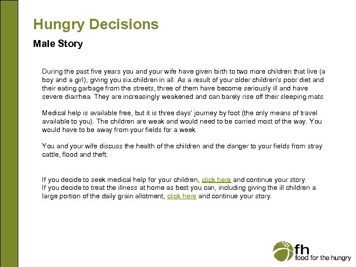 Hungry Decisions Male Story During the past five years you and your wife have