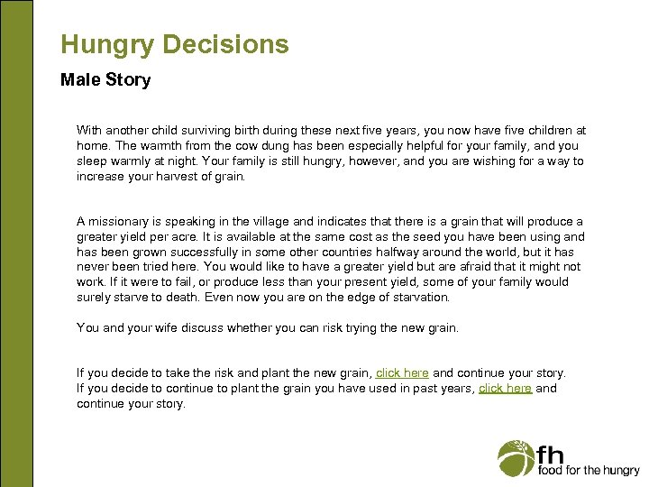 Hungry Decisions Male Story With another child surviving birth during these next five years,