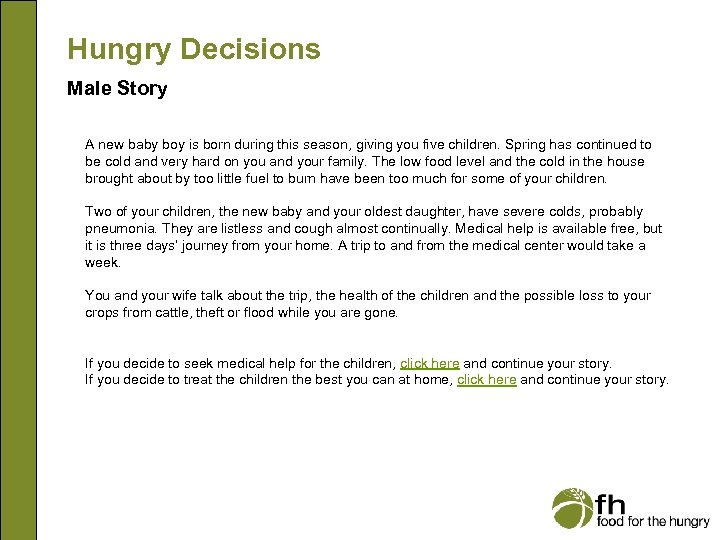 Hungry Decisions Male Story A new baby boy is born during this season, giving