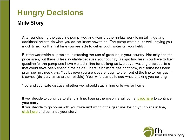Hungry Decisions Male Story After purchasing the gasoline pump, you and your brother-in-law work