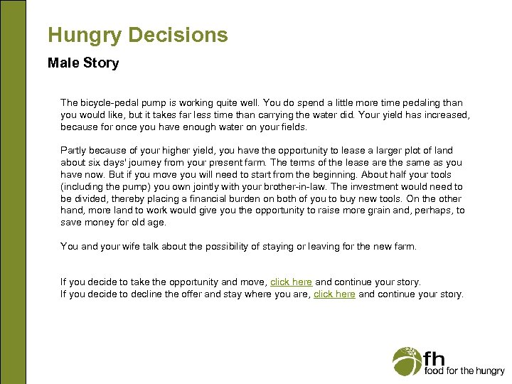 Hungry Decisions Male Story The bicycle-pedal pump is working quite well. You do spend
