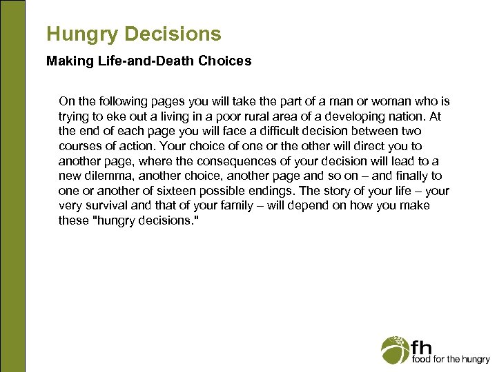 Hungry Decisions Making Life-and-Death Choices On the following pages you will take the part
