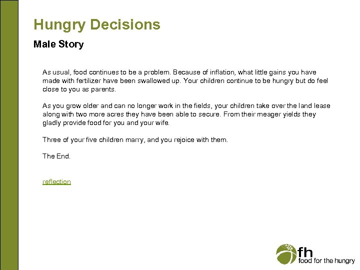 Hungry Decisions Male Story As usual, food continues to be a problem. Because of