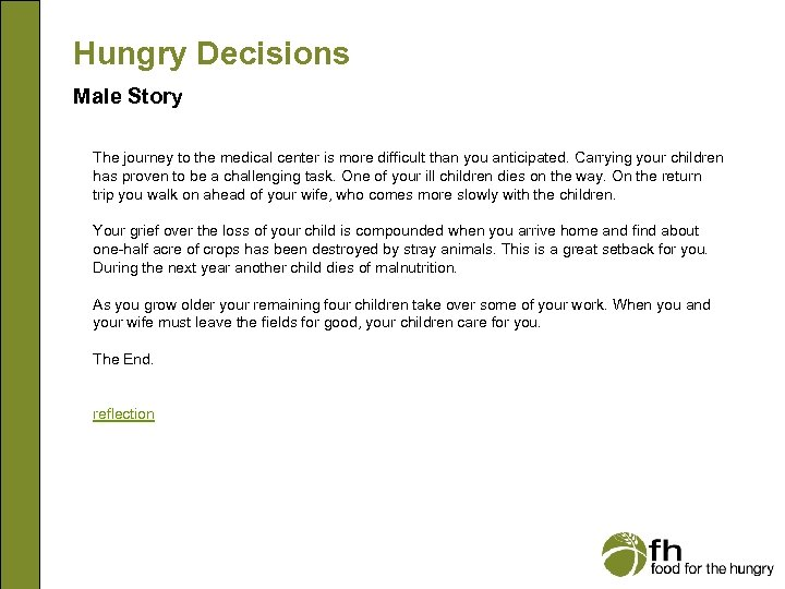 Hungry Decisions Male Story The journey to the medical center is more difficult than