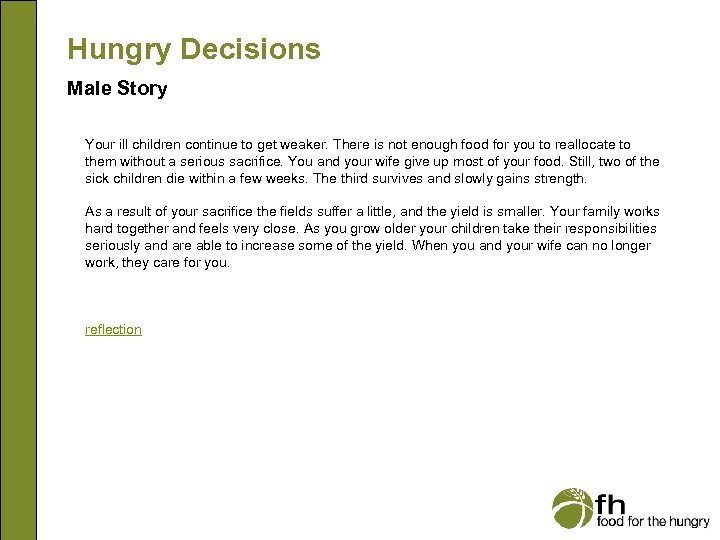 Hungry Decisions Male Story Your ill children continue to get weaker. There is not