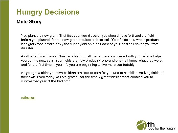 Hungry Decisions Male Story You plant the new grain. That first year you discover