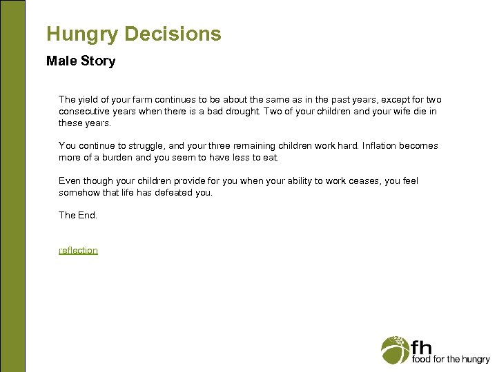 Hungry Decisions Male Story The yield of your farm continues to be about the