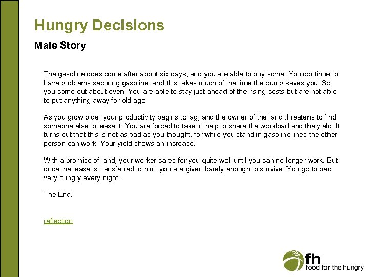 Hungry Decisions Male Story The gasoline does come after about six days, and you