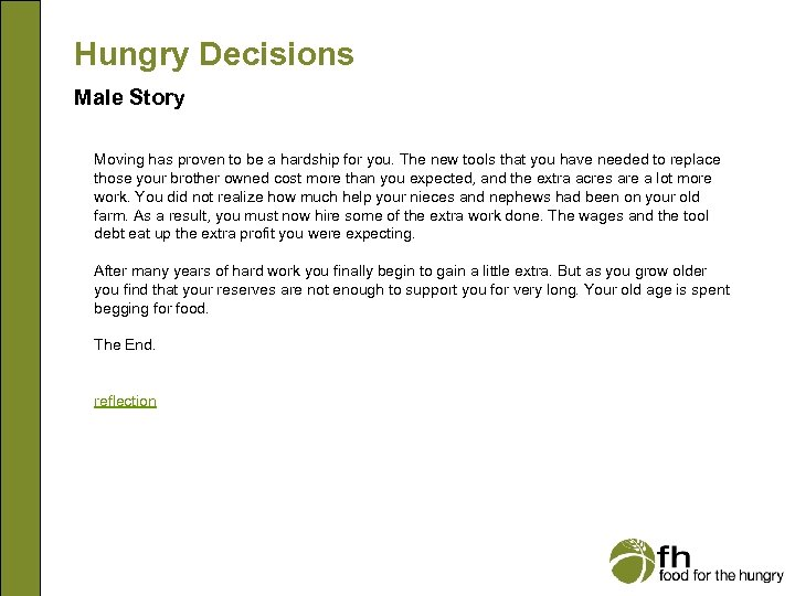 Hungry Decisions Male Story Moving has proven to be a hardship for you. The