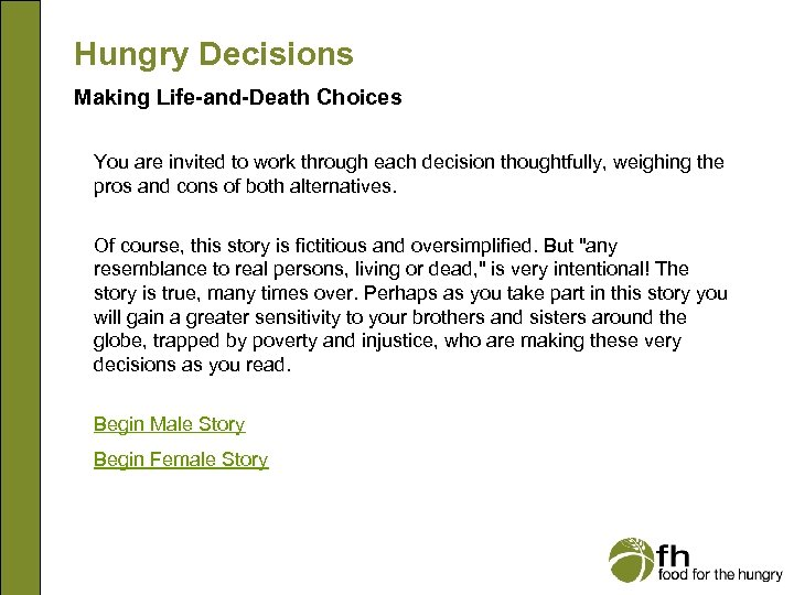 Hungry Decisions Making Life-and-Death Choices You are invited to work through each decision thoughtfully,