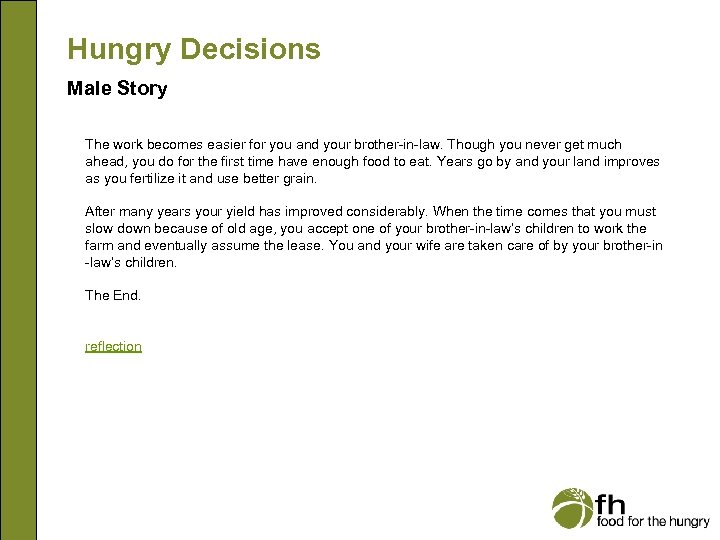 Hungry Decisions Male Story The work becomes easier for you and your brother-in-law. Though