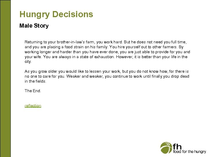 Hungry Decisions Male Story Returning to your brother-in-law's farm, you work hard. But he