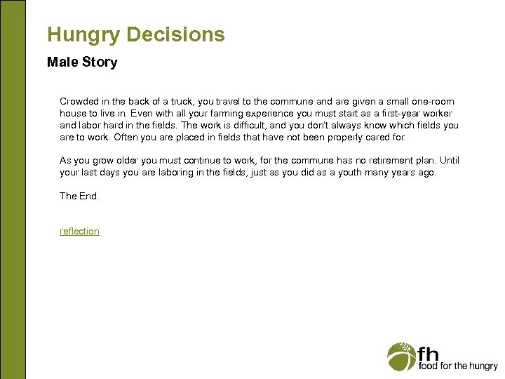 Hungry Decisions Male Story Crowded in the back of a truck, you travel to