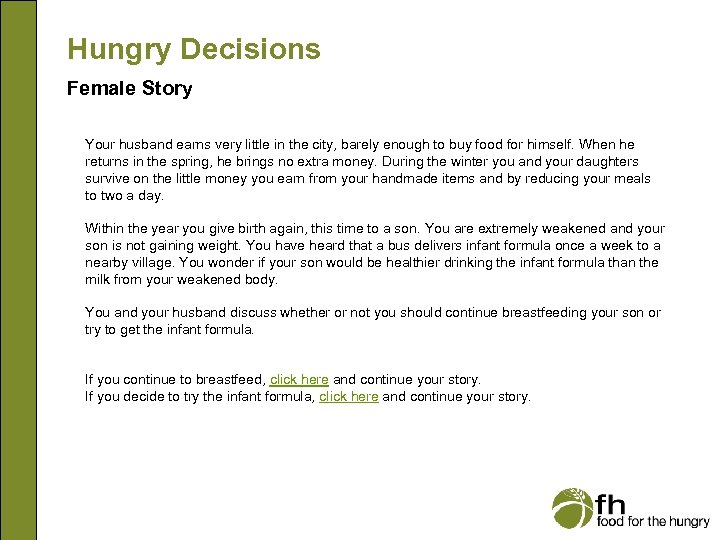 Hungry Decisions Female Story Your husband earns very little in the city, barely enough