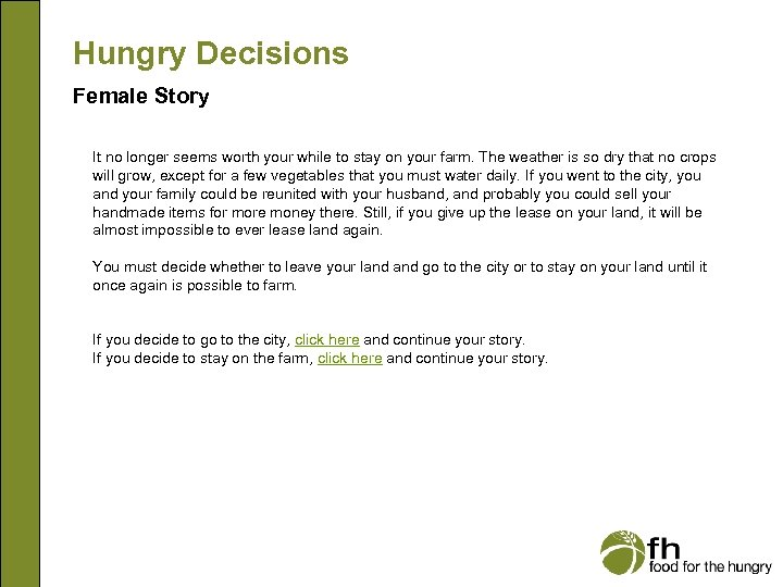 Hungry Decisions Female Story It no longer seems worth your while to stay on