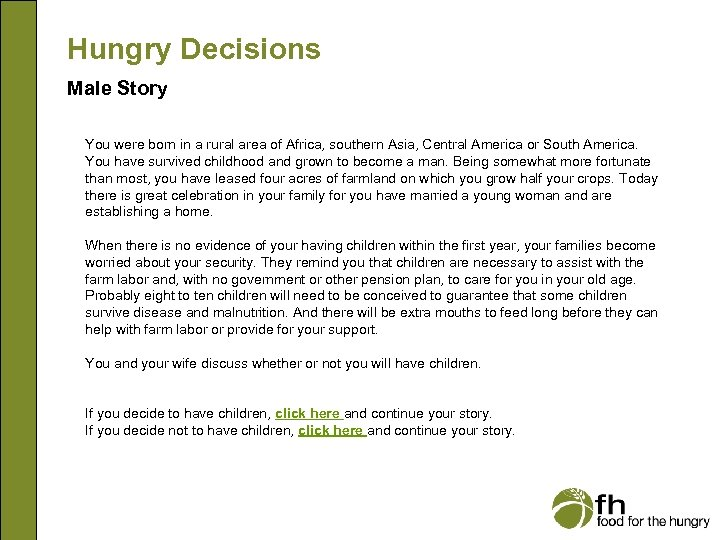 Hungry Decisions Male Story You were born in a rural area of Africa, southern
