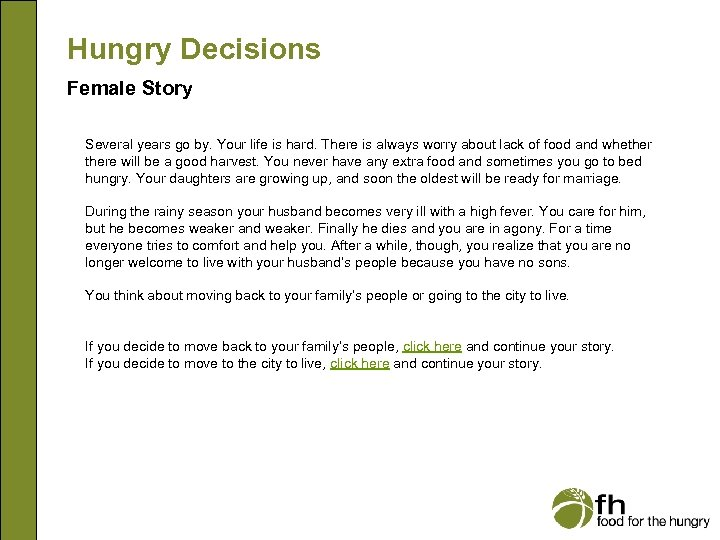 Hungry Decisions Female Story Several years go by. Your life is hard. There is