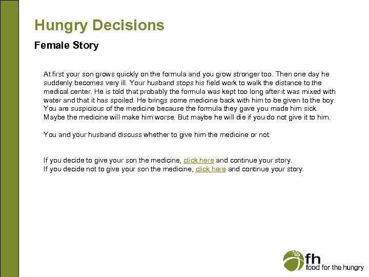 Hungry Decisions Female Story At first your son grows quickly on the formula and