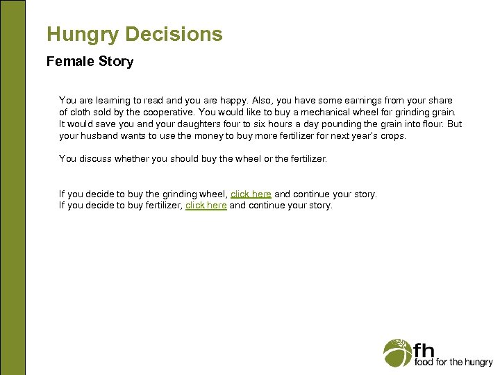 Hungry Decisions Female Story You are learning to read and you are happy. Also,