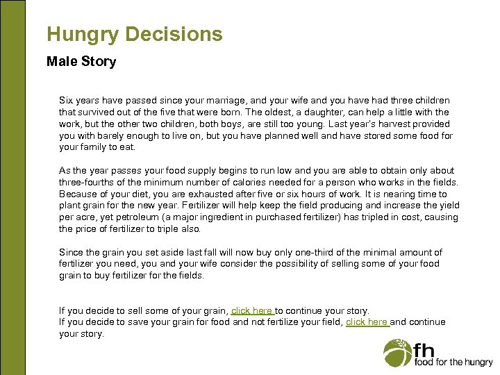 Hungry Decisions Male Story Six years have passed since your marriage, and your wife