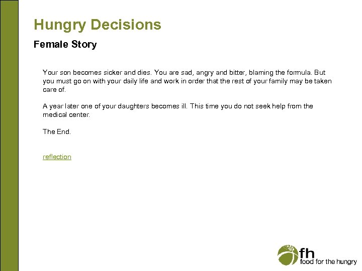 Hungry Decisions Female Story Your son becomes sicker and dies. You are sad, angry