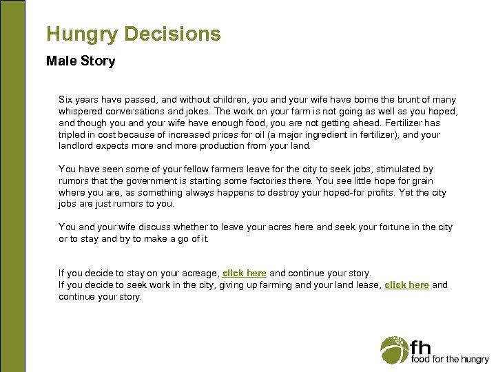 Hungry Decisions Male Story Six years have passed, and without children, you and your