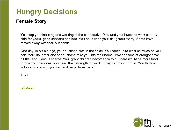 Hungry Decisions Female Story You stop your learning and working at the cooperative. You