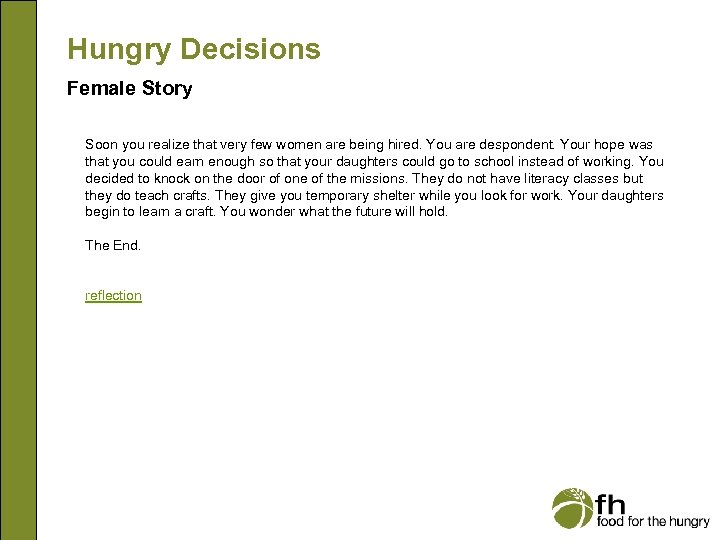 Hungry Decisions Female Story Soon you realize that very few women are being hired.