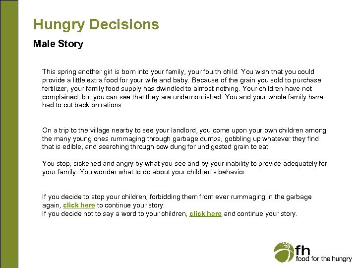 Hungry Decisions Male Story This spring another girl is born into your family, your
