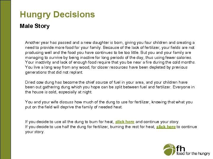 Hungry Decisions Male Story Another year has passed and a new daughter is born,