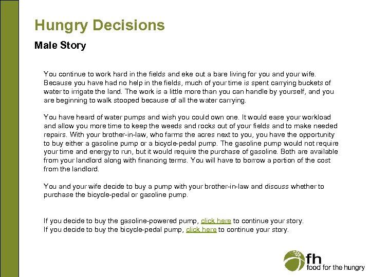 Hungry Decisions Male Story You continue to work hard in the fields and eke