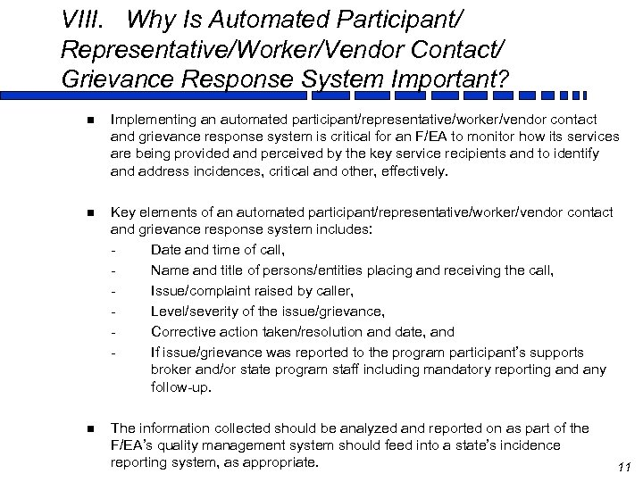 VIII. Why Is Automated Participant/ Representative/Worker/Vendor Contact/ Grievance Response System Important? n Implementing an