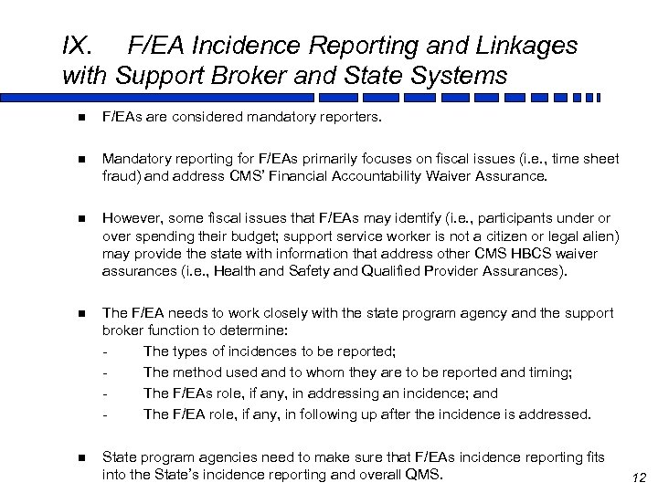 IX. F/EA Incidence Reporting and Linkages with Support Broker and State Systems n F/EAs
