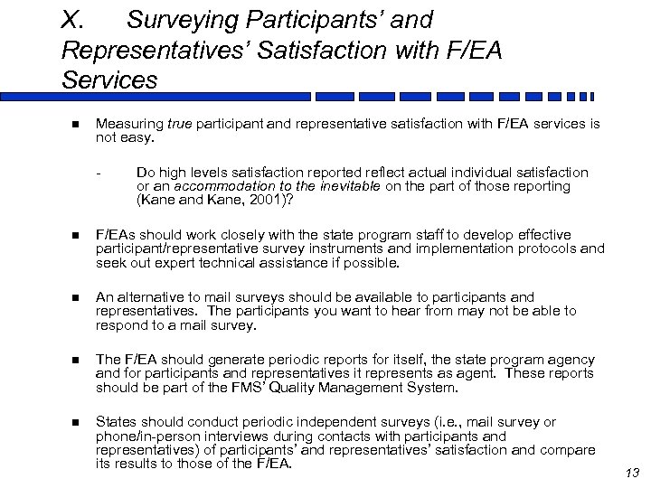 X. Surveying Participants' and Representatives' Satisfaction with F/EA Services n Measuring true participant and