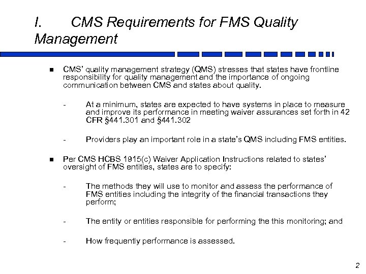 I. CMS Requirements for FMS Quality Management n CMS' quality management strategy (QMS) stresses