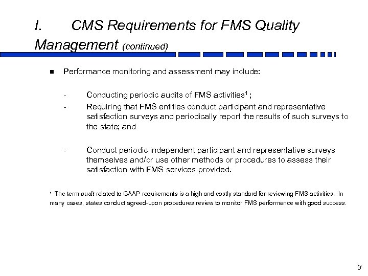 I. CMS Requirements for FMS Quality Management (continued) n Performance monitoring and assessment may
