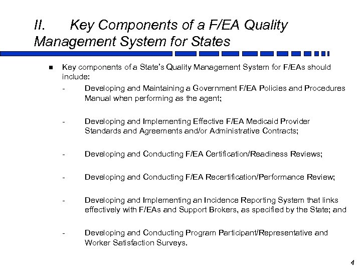 II. Key Components of a F/EA Quality Management System for States n Key components