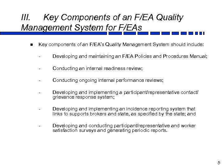 III. Key Components of an F/EA Quality Management System for F/EAs n Key components