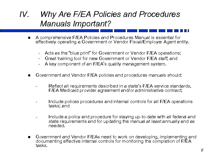 IV. n Why Are F/EA Policies and Procedures Manuals Important? A comprehensive F/EA Policies