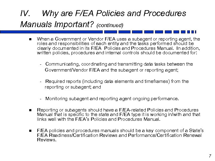 IV. Why are F/EA Policies and Procedures Manuals Important? (continued) n When a Government