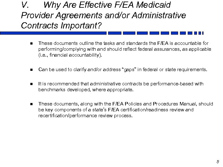 V. Why Are Effective F/EA Medicaid Provider Agreements and/or Administrative Contracts Important? n These
