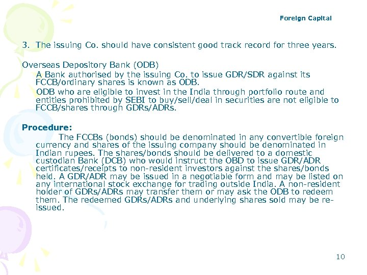 Foreign Capital 3. The issuing Co. should have consistent good track record for three