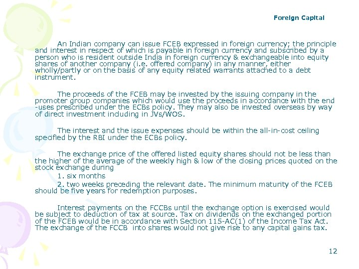 Foreign Capital An Indian company can issue FCEB expressed in foreign currency; the principle
