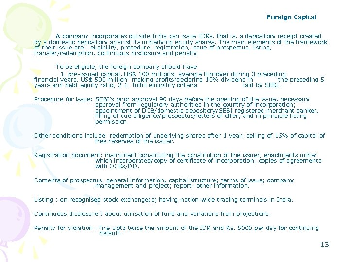 Foreign Capital A company incorporates outside India can issue IDRs, that is, a depository