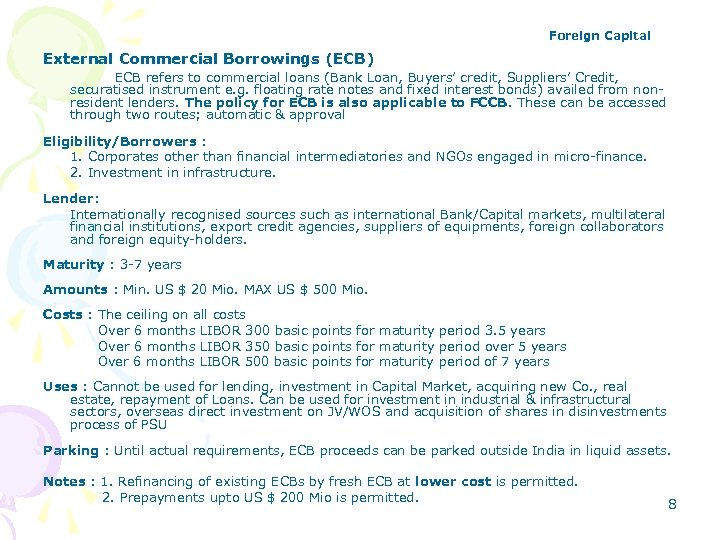 Foreign Capital External Commercial Borrowings (ECB) ECB refers to commercial loans (Bank Loan, Buyers'