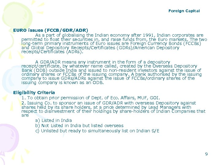 Foreign Capital EURO issues (FCCB/GDR/ADR) As a part of globalising the Indian economy after