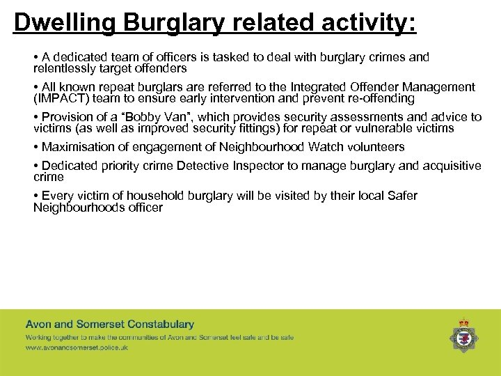 Dwelling Burglary related activity: • A dedicated team of officers is tasked to deal