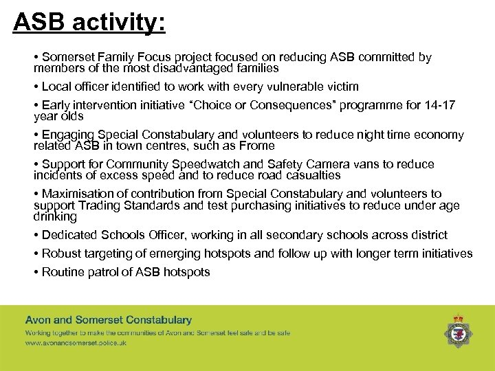 ASB activity: • Somerset Family Focus project focused on reducing ASB committed by members