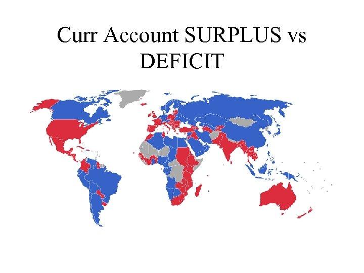 Curr Account SURPLUS vs DEFICIT